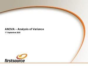 ANOVA Analysis of Variance 17 September 2020 An