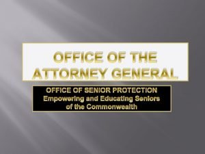 OFFICE OF THE ATTORNEY GENERAL Office of Senior