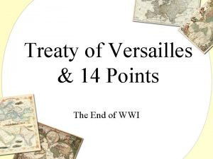 Treaty of Versailles 14 Points The End of