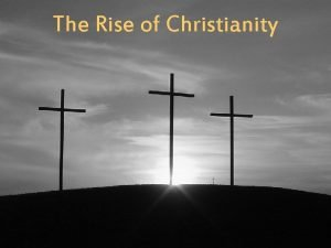The Rise of Christianity Early Empire Includes Diverse