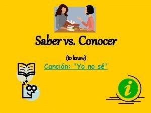 Saber vs Conocer to know Cancin Yo no