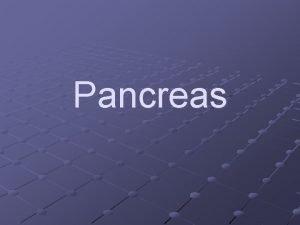 Pancreas Acute pancreatitis The term pancreatitis implies the