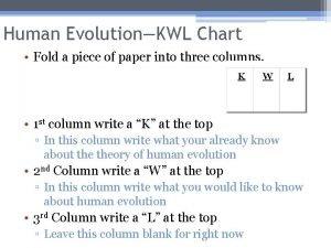 Human EvolutionKWL Chart Fold a piece of paper
