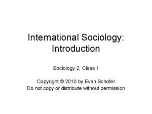 International Sociology Introduction Sociology 2 Class 1 Copyright