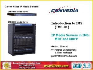 Carrier Class IP Media Servers CMS1000 Media Server