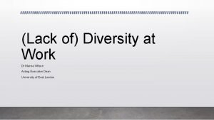 Lack of Diversity at Work Dr Marcia Wilson