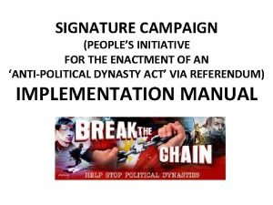 SIGNATURE CAMPAIGN PEOPLES INITIATIVE FOR THE ENACTMENT OF