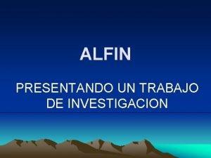 ALFIN PRESENTANDO UN TRABAJO DE INVESTIGACION UN TRABAJO