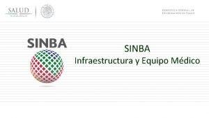 SINBA Infraestructura y Equipo Mdico Infraestructura y Equipo