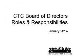 CTC Board of Directors Roles Responsibilities January 2014