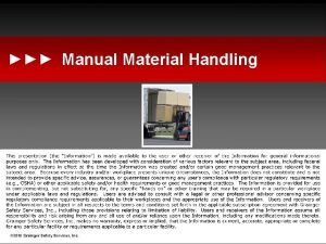 Manual Material Handling These materials have been developed