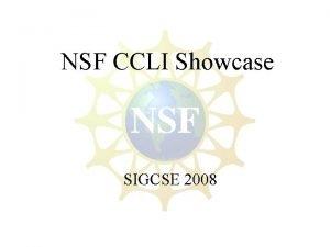 NSF CCLI Showcase SIGCSE 2008 NSF CCLI Showcase
