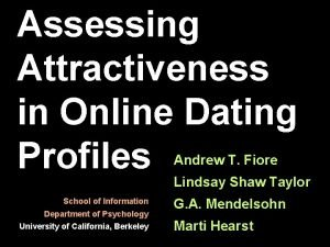 Assessing Attractiveness in Online Dating Profiles Andrew T