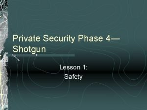 Private Security Phase 4 Shotgun Lesson 1 Safety