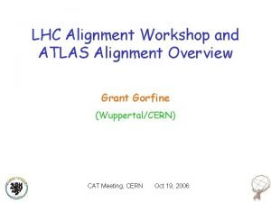 LHC Alignment Workshop and ATLAS Alignment Overview Grant