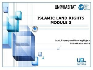 ISLAMIC LAND RIGHTS MODULE 3 Land Property and