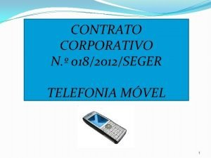 CONTRATO CORPORATIVO N 0182012SEGER TELEFONIA MVEL 1 ORIENTAES