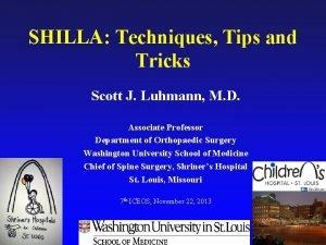 SHILLA Techniques Tips and Tricks Scott J Luhmann