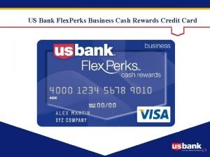 US Bank Flex Perks Business Cash Rewards Credit