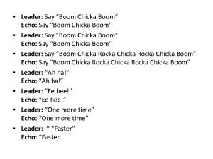 Leader Say Boom Chicka Boom Echo Say Boom