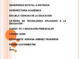 UNIVERSIDAD ESTATAL A DISTANCIA VICERRECTORA ACADMICA ESCUELA CIENCIAS