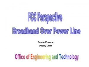 Bruce Franca Deputy Chief Evolution of Communication Technologies