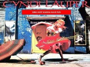 GIRLS JUST WANNA HAVE FUN Whos Cyndi Lauper