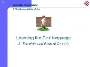 1 Computer Programming 3 The Nuts and Bolts
