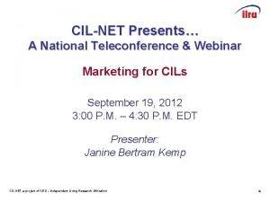CILNET Presents A National Teleconference Webinar Marketing for