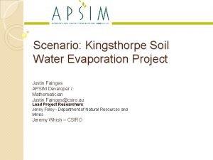 Scenario Kingsthorpe Soil Water Evaporation Project Justin Fainges