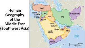 Human Geography of the Middle East Southwest Asia