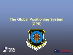 The Global Positioning System GPS 1 2 nd