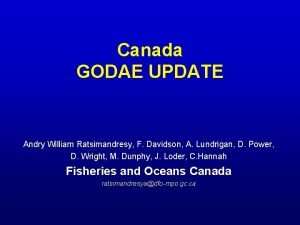 Canada GODAE UPDATE Andry William Ratsimandresy F Davidson