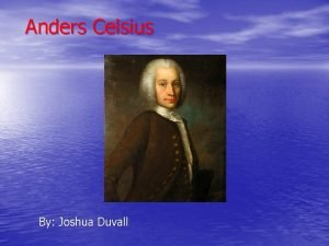 Anders Celsius By Joshua Duvall The Early Life
