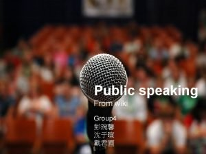 Public speaking From wiki Group 4 Public speaking