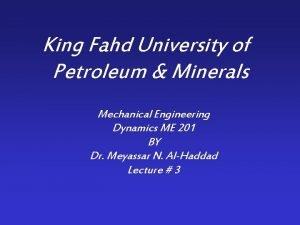 King Fahd University of Petroleum Minerals Mechanical Engineering