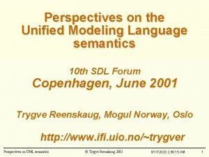 Perspectives on the Unified Modeling Language semantics 10