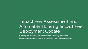Impact Fee Assessment and Affordable Housing Impact Fee
