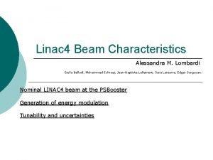 Linac 4 Beam Characteristics Alessandra M Lombardi Giulia