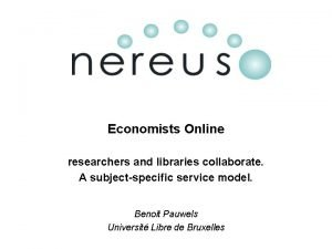Economists Online researchers and libraries collaborate A subjectspecific