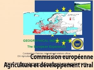 GEOGRAPHICAL INDICATIONS The European Experience Constantinos Petrides International