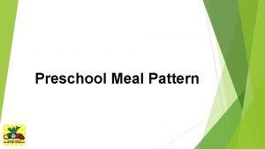 Preschool Meal Pattern What is a Reimbursable Meal