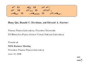 Hong Qin Ronald C Davidson and Edward A