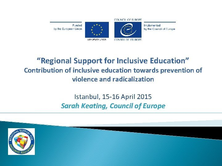 Regional Support for Inclusive Education Contribution of inclusive
