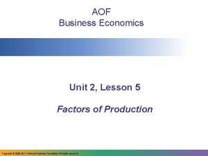 AOF Business Economics Unit 2 Lesson 5 Factors