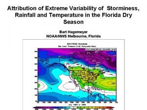 Attribution of Extreme Variability of Storminess Rainfall and