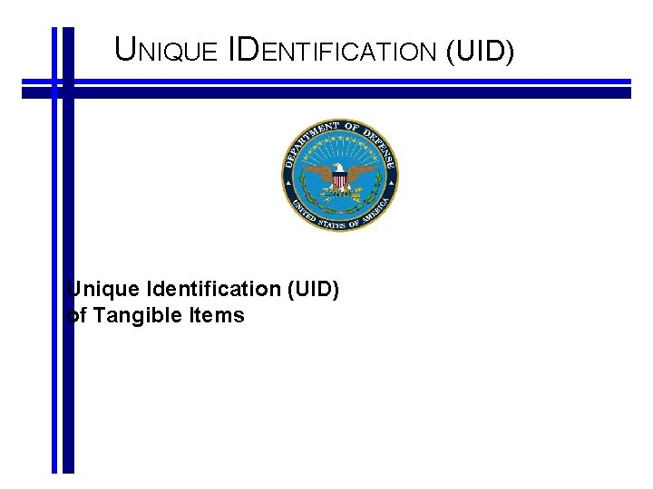 UNIQUE IDENTIFICATION UID Unique Identification UID of Tangible