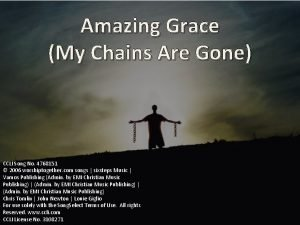 Amazing Grace My Chains Are Gone CCLI Song
