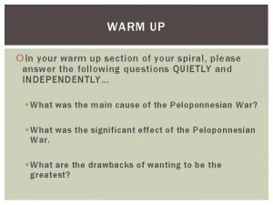 WARM UP In your warm up section of