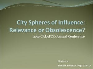 City Spheres of Influence Relevance or Obsolescence 2010